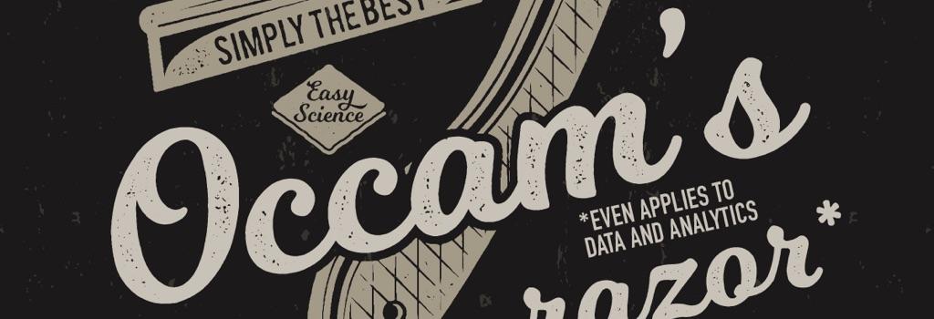 Occam's Razor and Machine Learning | Teradata Blogs
