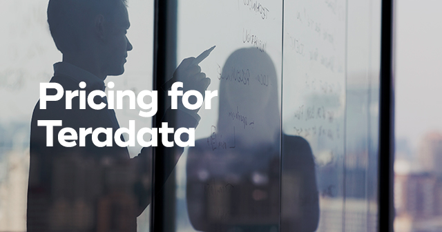 teradata pricing estimate meet business needs Data Analytics Customers Value Choice and Simplicity; Teradata's New Flexible Cloud Pricing Provides Both